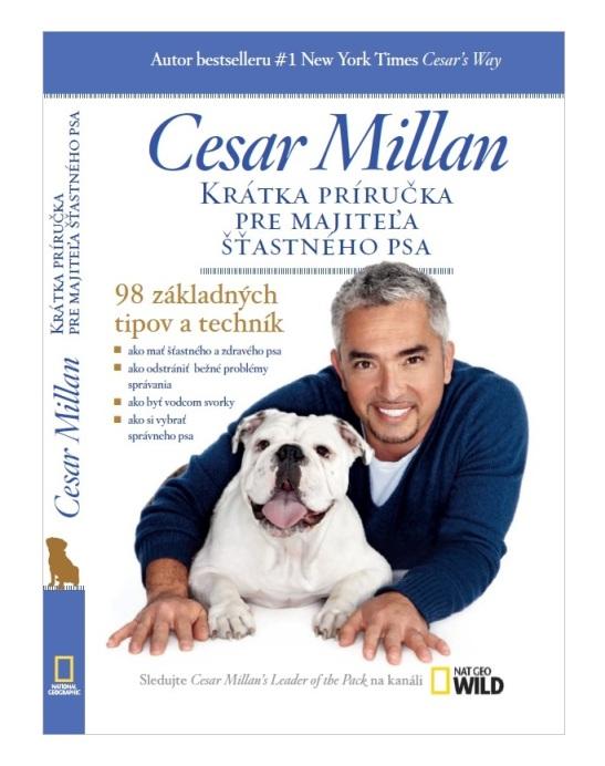 """Po prvý raz u nás vychádza kniha celosvetovo uznávaného cvičiteľa psov Cesara Millana. Vydavateľstvo TIMY Partners prináša titul """"Krátka príručka pre majiteľa šťastného psa""""."""