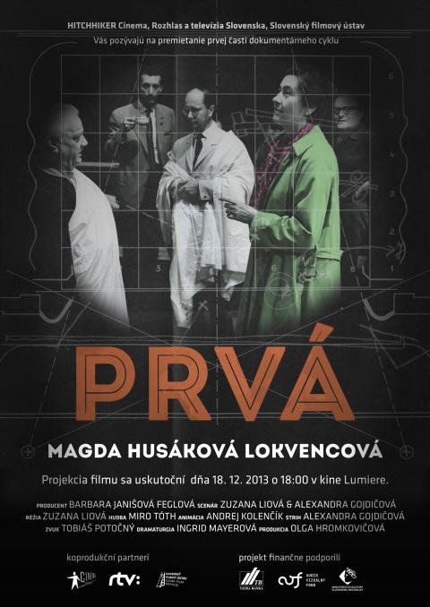 Dokumentárny film Prvá: Magda Husáková Lokvencová produkovala spoločnosť Hitchhiker Cinema v spolupráci s Rozhlasom a televíziou Slovenska a Slovenským filmovým ústavom.