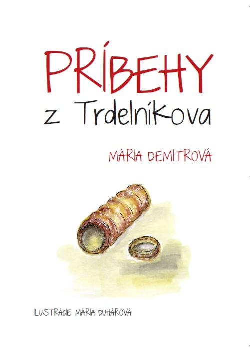 Mária Demitrová: Príbehy z Trdelníkova.  (ukážka). Ottovo nakladateľstvo