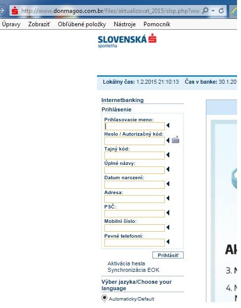 Vtele správy sa nachádza linka, ktorá vyzýva príjemcu aby klikol na aktualizáciu svojho on-line bankového účtu. Klient je následne presmerovaný na podvodnú stránku, kde je vyzvaný na zadanie osobných údajov. Podvodná stránka obsahuje aj políčka na vyplnenie, ktoré sa na stránke internetbankingu nenachádzajú.